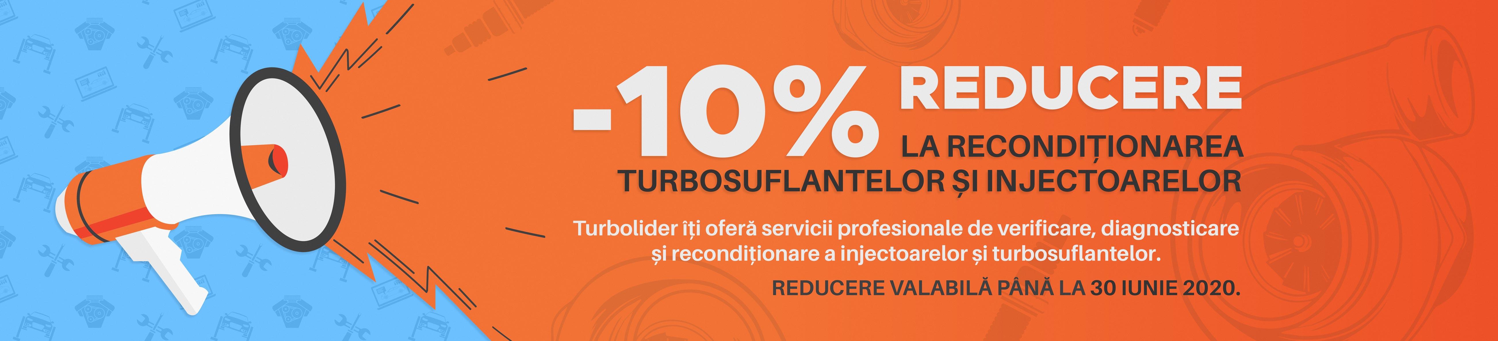 10% REDUCERE LA  SERVICIILE DE RECONDIȚIONARE TURBINE ȘI INJECTOARE